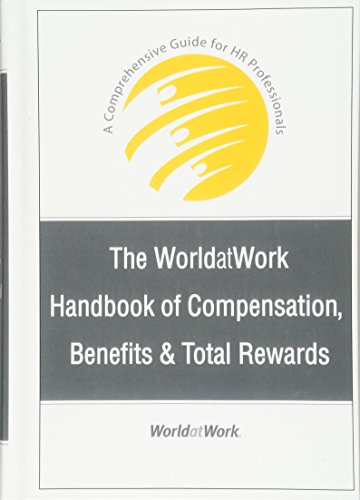 The WorldatWork Handbook of Compensation, Benefits and...