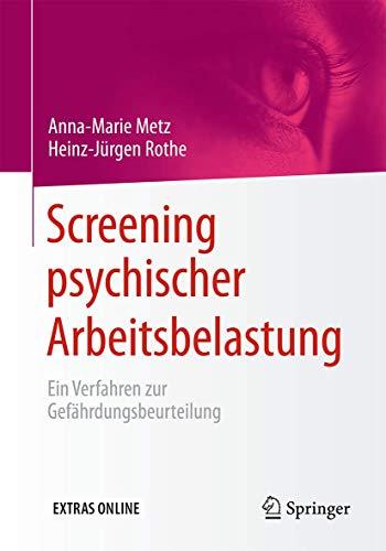 Screening psychischer Arbeitsbelastung: Ein Verfahren zur Gefährdungsbeurteilung