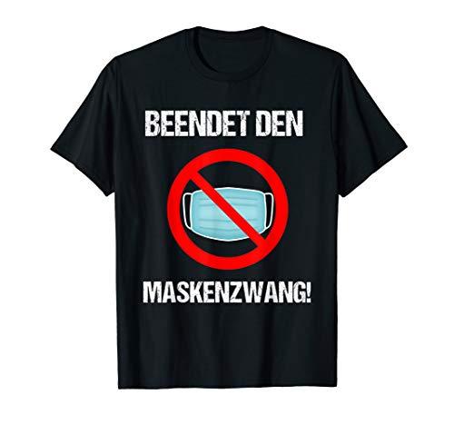 Beendet den Maskenzwang - Anti Mundschutz Gegen Maske T-Shirt