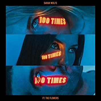 100 Times (feat. The Flowers)
