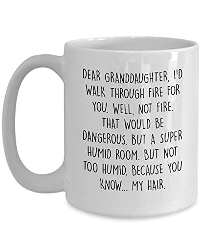 Taza de té con texto en inglés 'Granddaughter Dear Granddaughter I'd Walk Through Fire for You Best Appreciation Gag Mug Ideas'