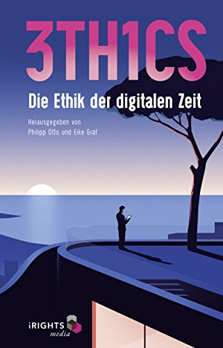 3TH1CS: Die Ethik der digitalen Zeit