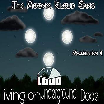 Moonification 4 L.O.U.D: Living on Underground Dope