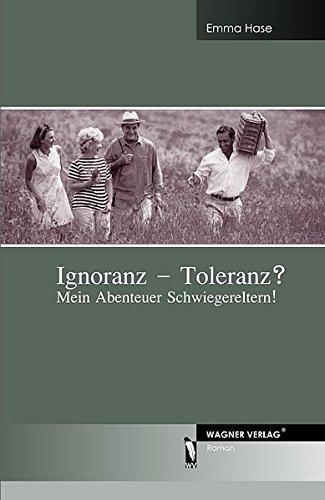 Buch: Ignoranz - Toleranz?: Mein Abenteuer Schwiegereltern von Emma Hase