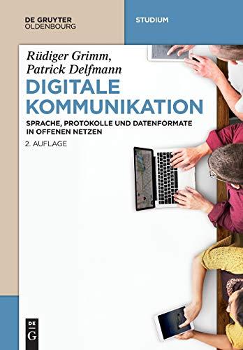 Digitale Kommunikation: Sprache, Protokolle und Datenformate in offenen Netzen (De Gruyter Studium)