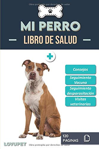 Libro de Salud - Mi Perro: Folleto de salud y seguimiento para perros   American Staffordshire terrier   120 páginas   Formato 15.24 x 22.86 cm