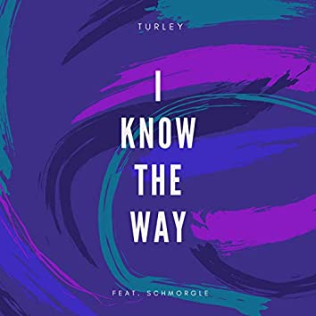 I Know the Way (feat. Schmorgle)