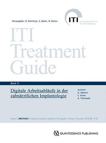 Digitale Arbeitsabläufe in der zahnärztlichen Implantologie (ITI Treatment Guide Band 11)