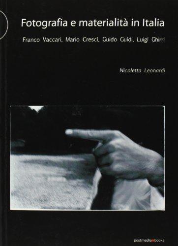 Fotografia e materialità in Italia. Franco Vaccari, Mario Cresci, Guido Guidi, Luigi Ghirri
