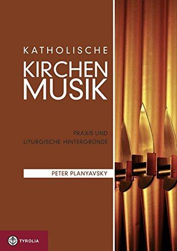 Katholische Kirchenmusik: Praxis und liturgische Hintergründe