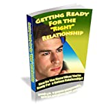 Dating And Relationship-Getting Ready for the Right Relationship
