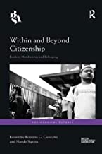 Within and Beyond Citizenship: Borders, Membership and Belonging (Sociological Futures)