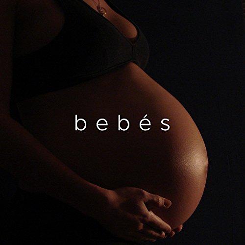 Bebes: Mùsica Relajante para Bebes en Gestaciòn para un Embarazo Feliz