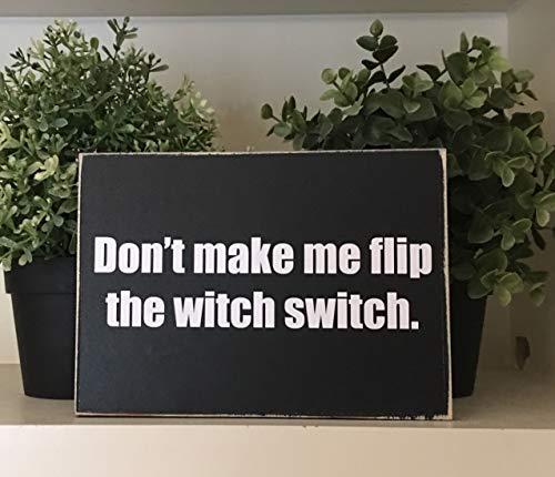 Hose233 Dont maken me flip de heks schakelaar heks kantoor decoratiesgrappige heks referentie schakelaar grappige houten borden kantoor geschenken voor kerst