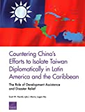 Countering China's Efforts to Isolate Taiwan Diplomatically in Latin America and the Caribbean