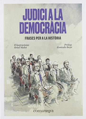 Judici a la democràcia: Frases per a la història