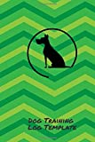 """Dog Training Log Template: Notebook Journal Logbook for Animal Owners, Trainers to Monitor and Record Dog's Training Activities and Progress. Gift for ... 6""""x9"""" with 120 pages. (Dog Care Logs)"""