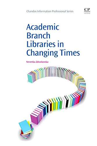 Academic Branch Libraries in Changing Times (Chandos Information Professional Series)