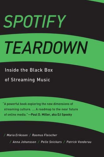 Spotify Teardown: Inside the Black Box of Streaming Music (English Edition)