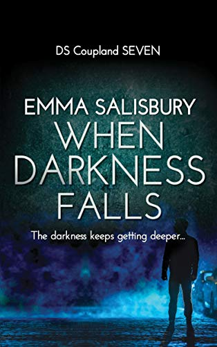 When Darkness Falls (DS Coupland Book 7) by [Emma Salisbury]
