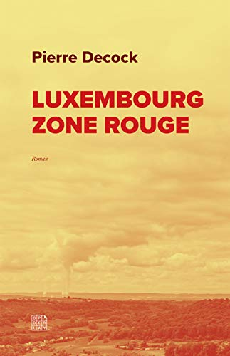 Luxembourg Zone Rouge: Roman (Op der Lay t. 195) (French Edition)