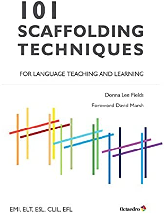 101 Scaffolding Techniques for Languages Teaching and Learning: EMI, ELT, ESL, CLIL, EFL