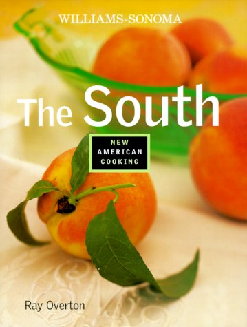 The South (Williams-Sonoma New American Cooking)
