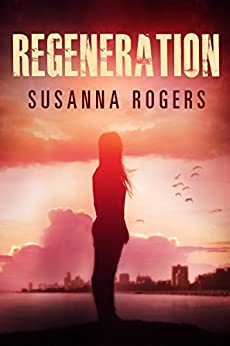 Regeneration (Infiltration Book 2) by [Susanna Rogers]