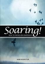 Soaring!: New Thinking on Leadership