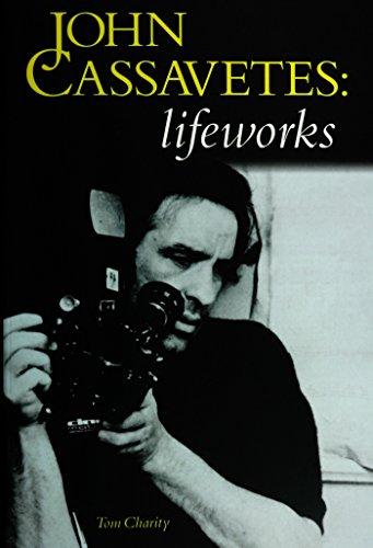 John Cassavetes: Lifeworks: Life Works (English Edition)