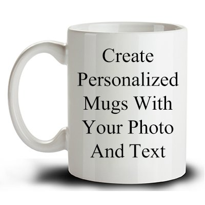 Personalized Coffee Mug - Add pictures, logo, or text to our Custom Mugs