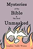 Mysteries of the Bible & The Devil Unmasked