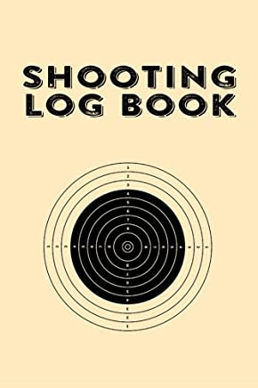 Shooting Log Book: Hunters Notebook