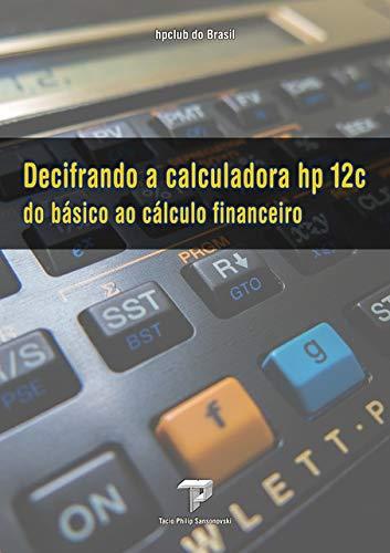 Decifrando a Calculadora HP 12C