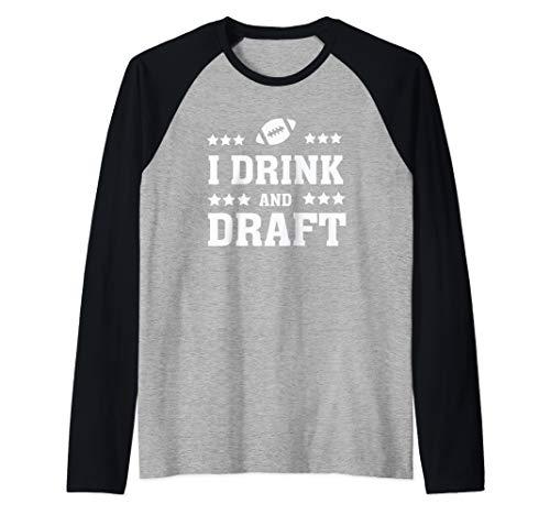 I Drink and Draft Funny Fantasy Football Quote Humor Saying Raglan Baseball Tee