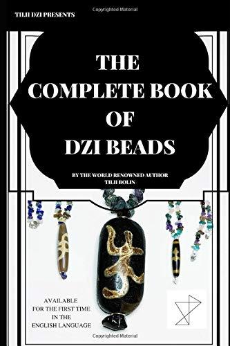 The Complete Book of Dzi Beads: 1 (TILII DZI)