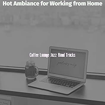 Hot Ambiance for Working from Home