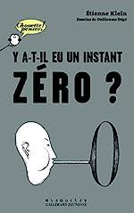 Y a-t-il eu un instant zéro? d'Étienne Klein