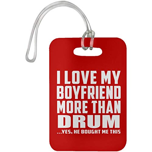 I Love My Boyfriend More Than Drum - Luggage Tag Bag-gage Suitcase Tag Durable - Idea for Girl-Friend GF Her Wo-Men She Red Birthday Anniversary Mother's Father's Day