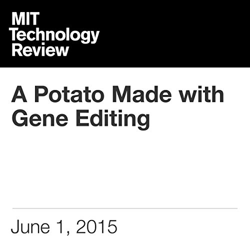 A Potato Made with Gene Editing cover art
