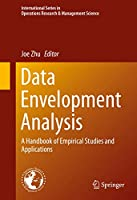 Data Envelopment Analysis: A Handbook of Empirical Studies and Applications (International Series in Operations Research & Management Science)