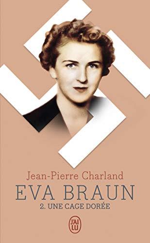 Eva Braun (Tome 2) - Une cage dorée