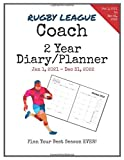 Rugby League Coach 2021-2022 Diary Planner: Organize all Your Games, Practice Sessions & Meetings...