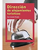 Dirección de alojamientos turísticos (2.ª ed. revisada y actualizada): 11 (Hostelería y Turismo)