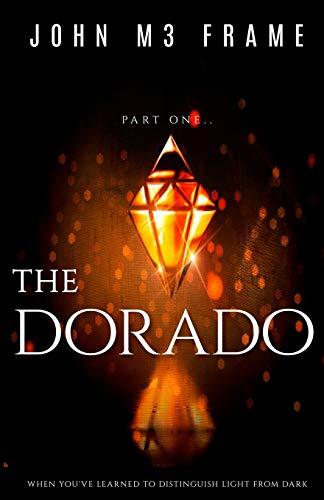 The Dorado: Novel Book 1: 4 (Legends)