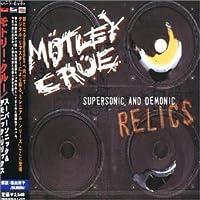 Supersonic & Demonic Relics by Motley Crue