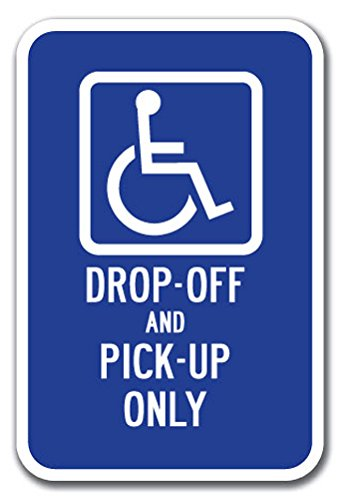 """Handicap Drop-Off and Pick-up Only Sign 12"""" X 18"""" Heavy Gauge Aluminum Signs"""