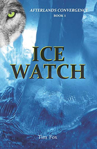 ICE WATCH: Afterlands Convergence Book 1