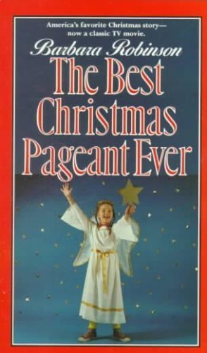 The Best Christmas Pageant Ever by Barbara Robinson published by HarperTrophy (1988) [Paperback]