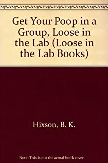 Get Your Poop in a Group (Loose in the Lab Books)